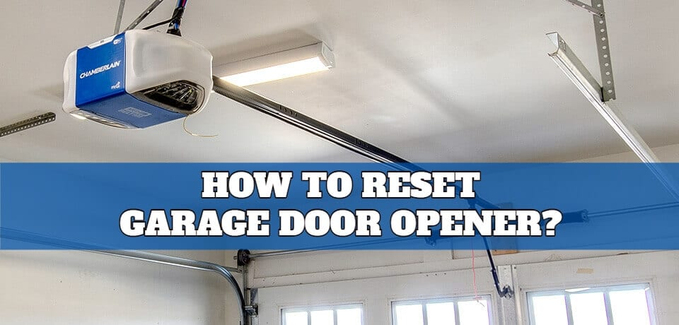 How to Reset Garage Door Opener